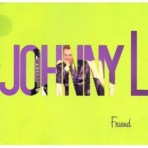 Johnny L. CD Friend cover art